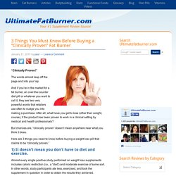 """3 Things You Must Know Before Buying a """"Clinically Proven"""" Fat Burner"""