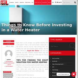 Things to Know Before Investing in a Water Heater