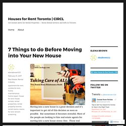 7 Things to do Before Moving into Your New House – Houses for Rent Toronto
