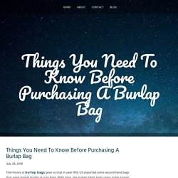 Things You Need To Know Before Purchasing A Burlap Bag