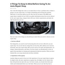 4 Things To Keep In Mind Before Going To An Auto Repair Shop