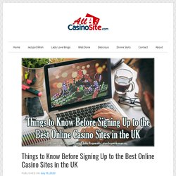 Things to Know Before Signing Up to the Best Online Casino Sites in the UK