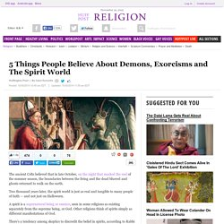 5 Things People Believe About Demons, Exorcisms and The Spirit World