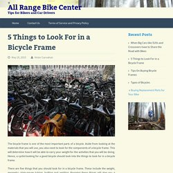 5 Things to Look For in a Bicycle Frame - All Range Bike Center