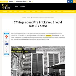 7 Things about Fire Bricks You Should Want To Know