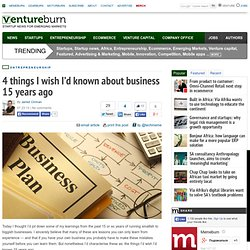 4 things I wish I'd known about business 15 years ago