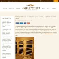 Top Three Things to Look for When Buying a 2 Person Infrared Sauna