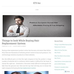 Things to look While Buying Hair Replacement System