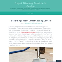 Basic things about Carpet Cleaning London