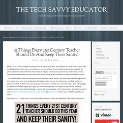 21 Things Every 21st Century Teacher Should Do And Keep Their Sanity!