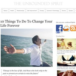 10 Things To Do To Change Your Life Forever