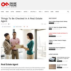Things To Be Checked In A Real Estate Agent