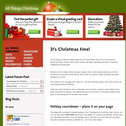 All Things Christmas: For those who share the spirit of Xmas throughout the year.