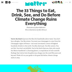 33 Things to Do Before Climate Change Ruins Everything — Matter