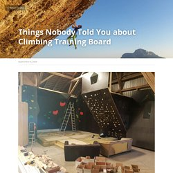 Things Nobody Told You about Climbing Training Board