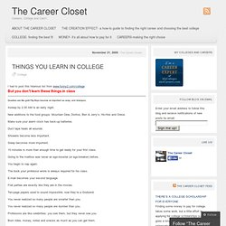 THINGS YOU LEARN IN COLLEGE & The Career Closet
