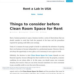 Things to consider before Clean Room Space for Rent