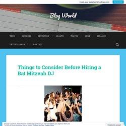 Things to Consider Before Hiring a Bat Mitzvah DJ – Blog World