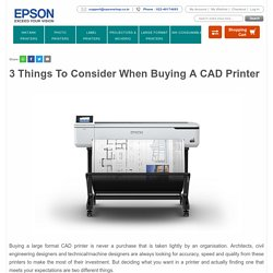 3 Things To Consider When Buying A CAD Printer