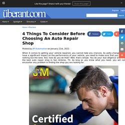 4 Things To Consider Before Choosing An Auto Repair Shop
