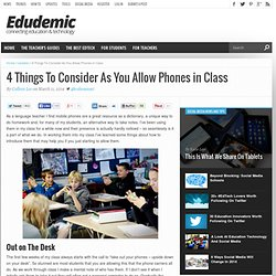4 Things To Consider As You Allow Phones in Class