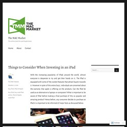 Things to Consider When Investing in an iPad – The MAC Market
