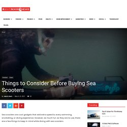 Things to Consider Before Buying Sea Scooters