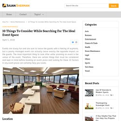 10 Things To Consider While Searching For The Ideal Event Space