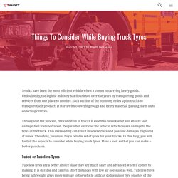 Things To Consider While Buying Truck Tyres