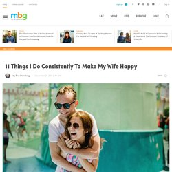 11 Things I Do Consistently To Make My Wife Happy