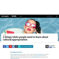 5 things white people need to learn about cultural appropriation