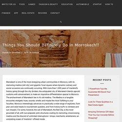 Things You Should Definitely Do In Marrakech!!