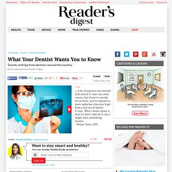 13 Things Your Dentist Wants You to Know | Reader's Digest Version