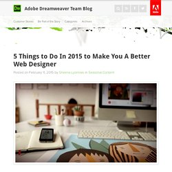 5 Things to Do In 2015 to Make You A Better Web Designer : Adobe Dreamweaver Team Blog