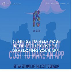 3 Things to Help You Reduce the Cost of Developing Your App