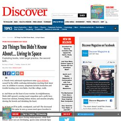 20 Things You Didn't Know About... Living In Space