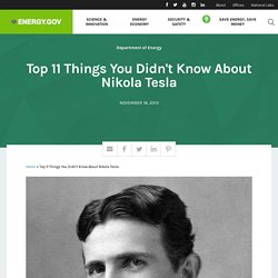 Top 11 Things You Didn't Know About Nikola Tesla