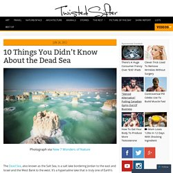 10 Things You Didn't Know About the Dead Sea