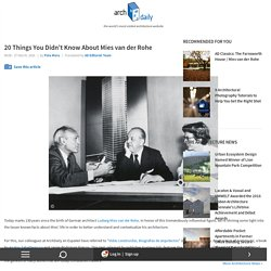 20 Things You Didn't Know About Mies van der Rohe