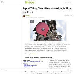 Top 10 Things You Didn't Know Google Maps Could Do - Google Maps