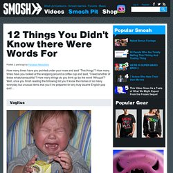12 Things You Didn't Know there Were Words For
