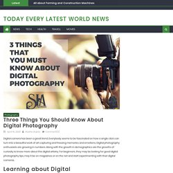 Three Things You Should Know About Digital Photography