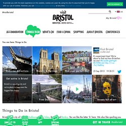 Things to Do in Bristol - VisitBristol.co.uk