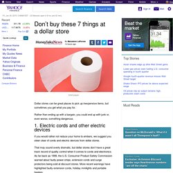 Don't buy these 7 things at a dollar store - Yahoo Finance