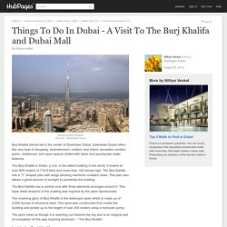 Things To Do In Dubai - A Visit To The Burj Khalifa and Dubai Mall