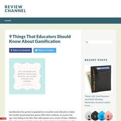 9 Things That Educators Should Know About Gamification