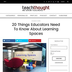 20 Things Educators Need to Know about Learning Spaces