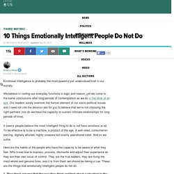 10 Things Emotionally-Intelligent People Do Not Do