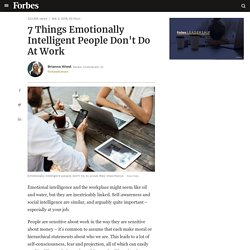 7 Things Emotionally Intelligent People Don't Do At Work