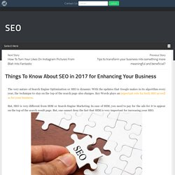 Things To Know About SEO in 2017 for Enhancing Your Business